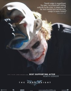 For Your Consideration - Heath Ledger for Best Supporting Actor (The Dark Knight)